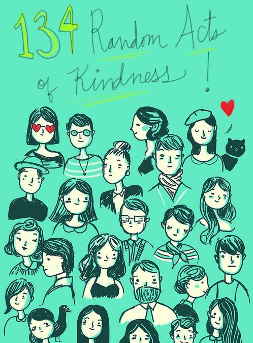 134 Ideas for Random Acts of Kindness -- One can never have too many ideas of ways to spread kindness!