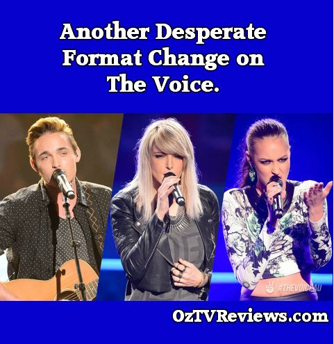 Another Desperate Format Change on The Voice. #TheVoiceAu Check out our reviews of The Voice Super Battles at http://oztvreviews.com/2015/07/the-voice-super-battles/
