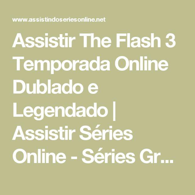 Assistir The Flash 3 Temporada Online Dublado e Legendado   Assistir Séries Online - Séries Grátis - Ver Seriados Online