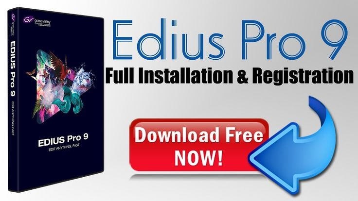 EDIUS 9, Free Download & Full Installation