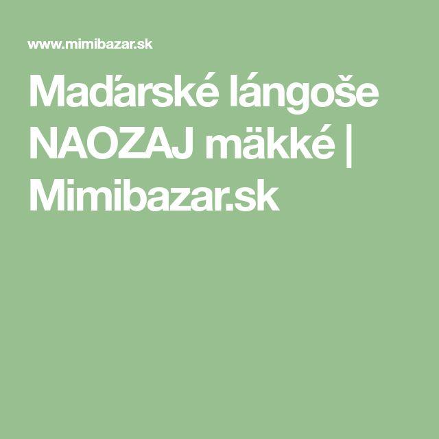 Maďarské lángoše NAOZAJ mäkké | Mimibazar.sk