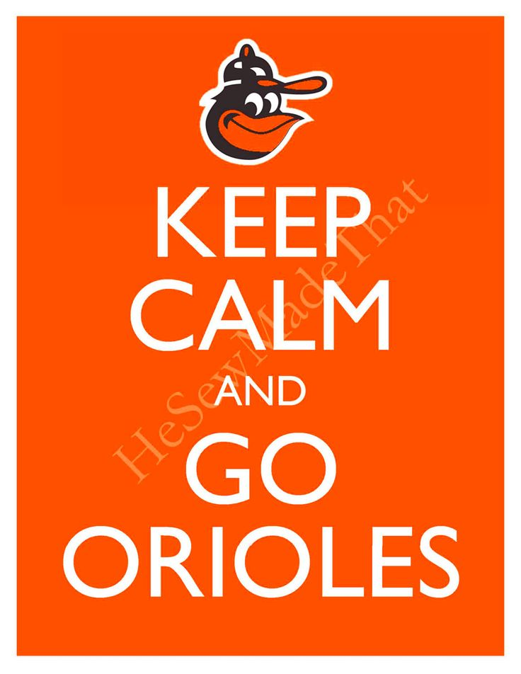 Keep Calm and Go Orioles - 8x10 Picture - Wall Hanging -  Baltimore Baseball MLB Orange. $8.50, via Etsy.