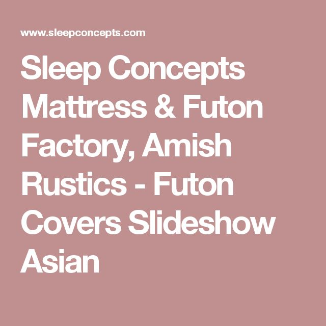 Sleep Concepts Mattress & Futon Factory, Amish Rustics - Futon Covers Slideshow Asian