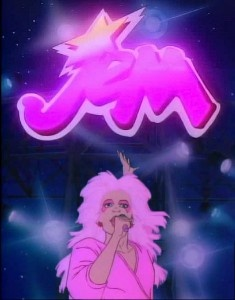 Jem and the Holograms. Truly, truly, truly outrageous.