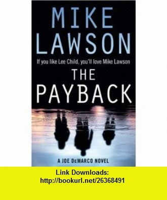 The Payback (9780007197958) Mike Lawson , ISBN-10: 0007197950  , ISBN-13: 978-0007197958 ,  , tutorials , pdf , ebook , torrent , downloads , rapidshare , filesonic , hotfile , megaupload , fileserve