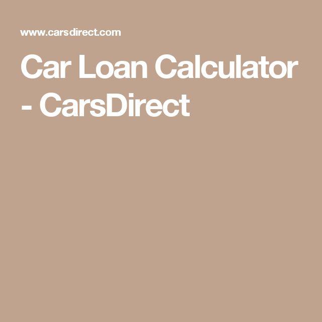 Car Loan Calculator - CarsDirect car loan infor Pinterest - auto loan calculator