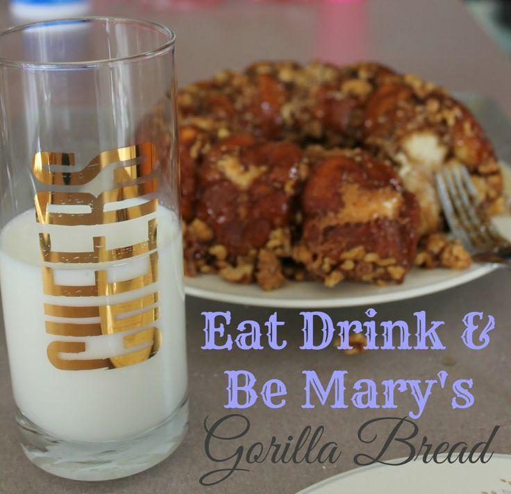 Eat Drink & Be Mary: Gorilla Bread
