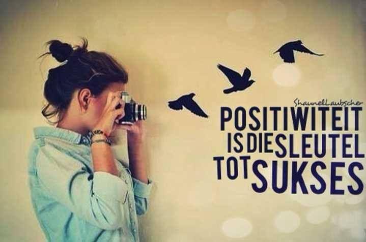 positiewiteit is die sleutel tot sukses