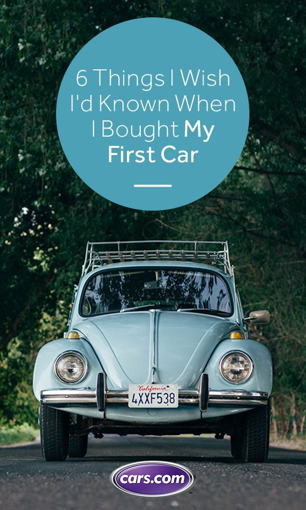 6 Things I Wish I D Known When I Bought My First Car Buying Your