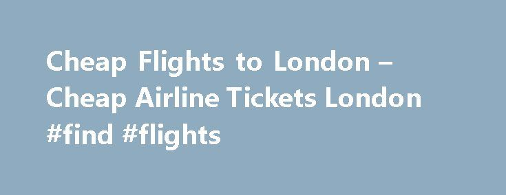 Cheap Flights to London – Cheap Airline Tickets London #find #flights http://travels.remmont.com/cheap-flights-to-london-cheap-airline-tickets-london-find-flights/  #cheap air ticket # Why Fly Icelandair Fast elapsed times. Easy connections. Competitive pricing Two checked bags Personal entertainment system Great on-time performance Airports we serve Great deals on flights to London. Visit us and book cheap flights to London.... Read moreThe post Cheap Flights to London – Cheap Airline…