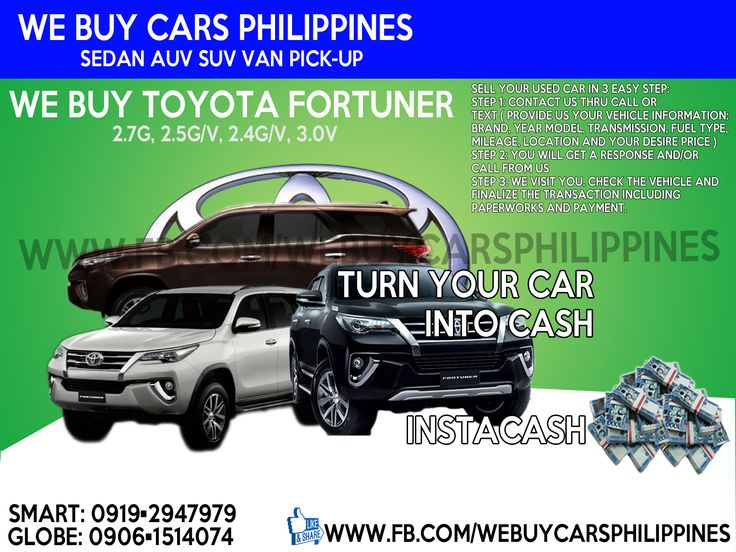 We Buy Used Toyota Fortuner Philippines  Contact numbers: SMART: 0919-294-7979 GLOBE: 0927-956-2590 / 0906-151-4074  We Buy Toyota Fortuner 4X4 3.0 V	Dsl A/T	 We Buy Toyota Fortuner 4X4 3.0 V	Dsl A/T	 	 We Buy Toyota Fortuner 4x2 2.5 V	Dsl A/T	 We Buy Toyota Fortuner 4x2 2.5 V	Dsl A/T	 	 We Buy Toyota Fortuner 4x2 2.5 G	Dsl A/T	 	 We Buy Toyota Fortuner 4x2 2.7 G	Gas A/T	 	 We Buy Toyota Fortuner 4x2 2.5 G	Dsl M/T