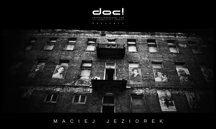 "doc! photo magazine presents: ""Warsaw Ghetto"" by Maciej Jeziorek (NAPO Images), doc! #15, pp. 9-37"