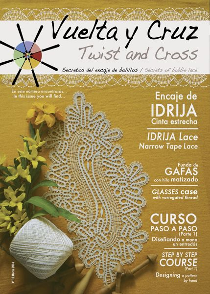 Vuelta y Cruz Nº10: Revista de bolillos / Twist and Cross N.10: Bobbin lace magazine (11€)