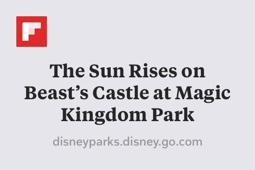 The Sun Rises on Beast's Castle at Magic Kingdom Park http://disneyparks.disney.go.com/blog/2015/10/the-sun-rises-on-beasts-castle-at-magic-kingdom-park/