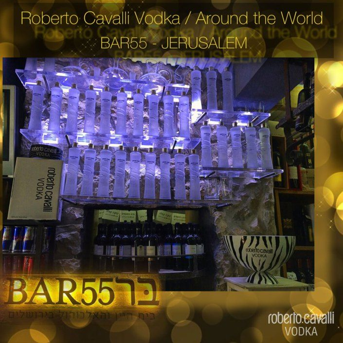 Roberto Cavalli Vodka / Around the World – BAR55, JERUSALEM