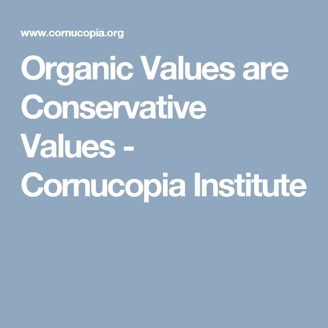 Organic Values are Conservative Values - Cornucopia Institute