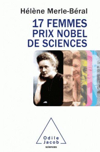 17 femmes prix Nobel de sciences d'Hélène Merle-Béral