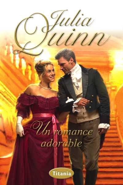 Un romance adorable // Julia Quinn // Titania romántica histórica http://www.titania.org/index.php?id=784