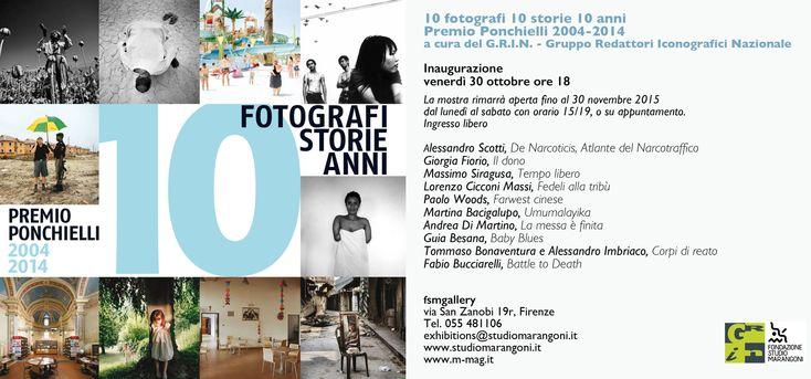 10 fotografi 10 storie 10 anni.  Premio Ponchielli 2004-2014 inaugurazione venerdì 30 ottobre ore 18 fsmgallery  via San Zanobi 19r, Firenze