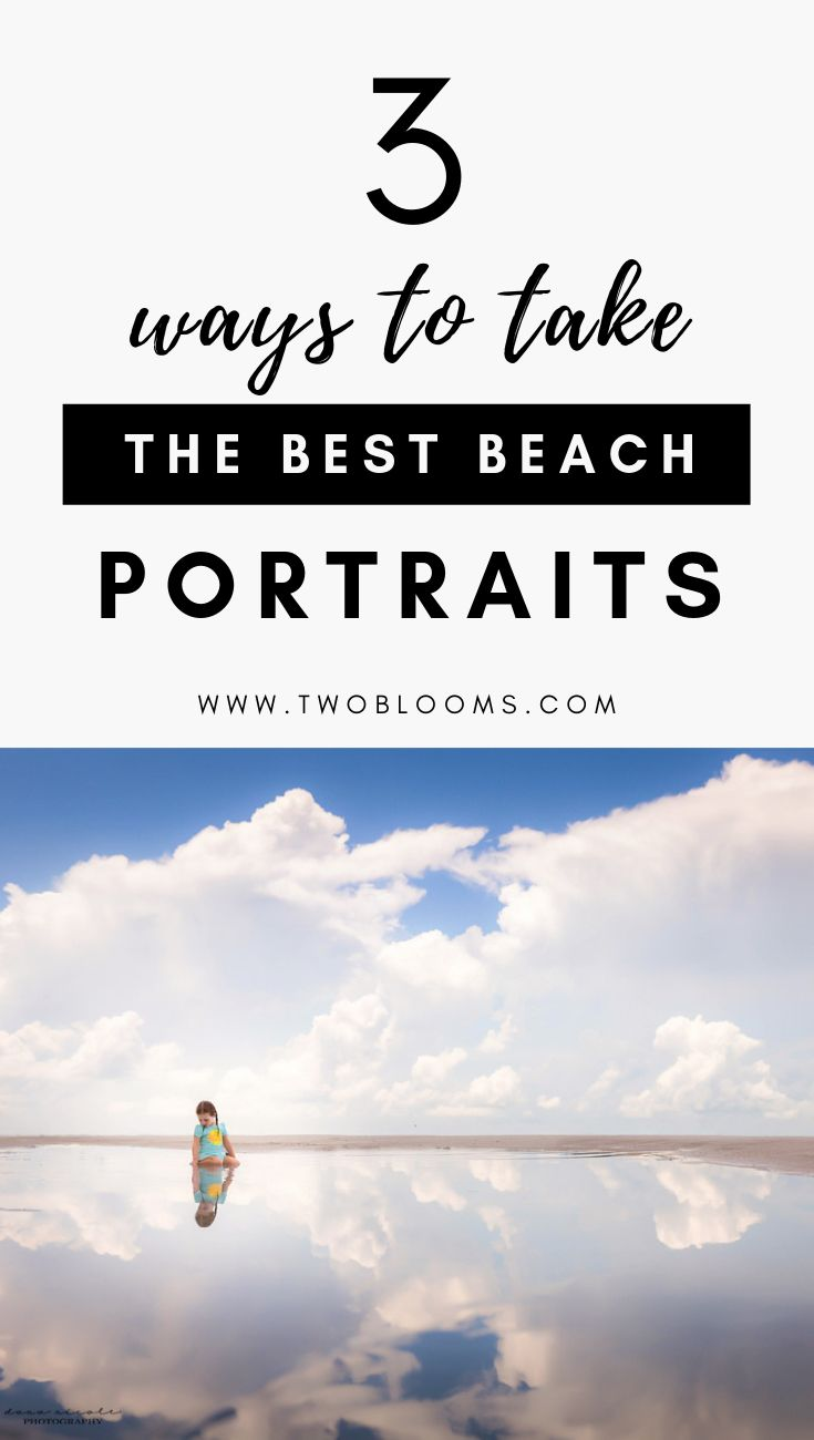 How to take the best beach photos – Two Blooms | Lightroom Presets + tutorials, Lightroom educator, photographer, blogger