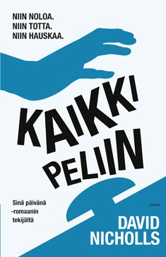 David Nicholls, Kaikki peliin (Otava 2012). A more positive story from Nicholls. Really enjoyed reading it.