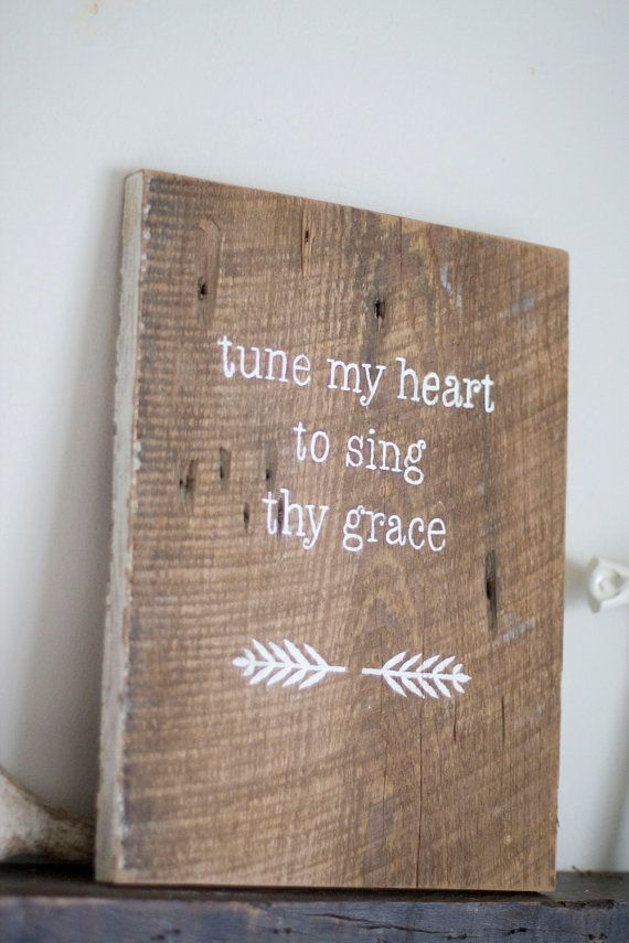 This rustic sign was inspired by one of my favorite worship songs, Come thou fount of every blessing. I wanted to portray the words simply and