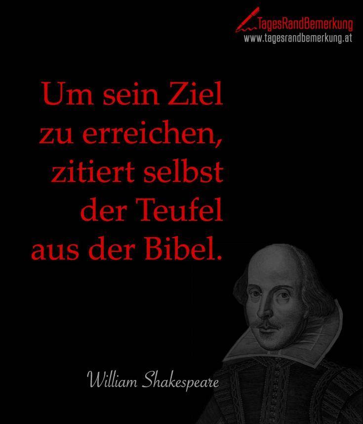 Um Sein Ziel Zu Erreichen Zitiert Selbst Der Teufel Aus Der Bibel Zitat Von Klaus Schoemann Aus Bibel Shakespeare Zitate Bibel Zitate Weisheiten Zitate