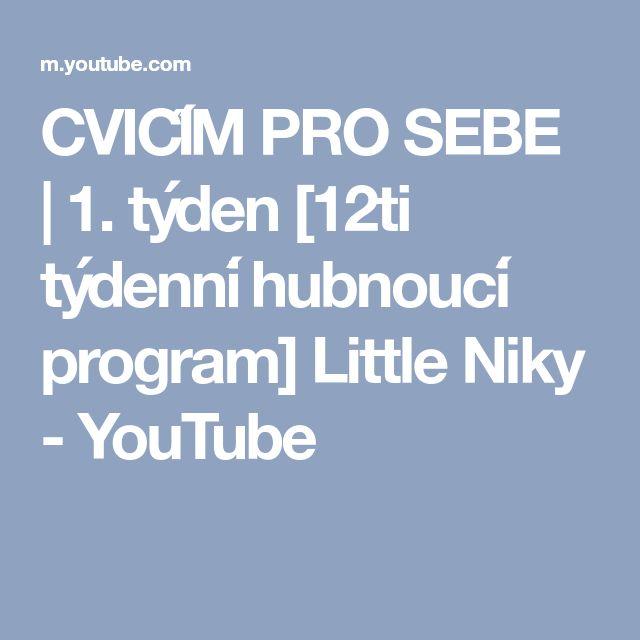 CVIČÍM PRO SEBE | 1. týden [12ti týdenní hubnoucí program] Little Niky - YouTube