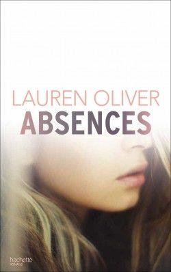 Découvrez Absences, de Lauren Oliver sur Booknode, la communauté du livre