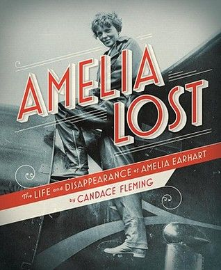 fun books to read aloud with kidsBook Club, Life, Candace Fleming, Nonfiction, Amelialost, Amelia Lost, Children Book, Amelia Earhart, Jessica Hische