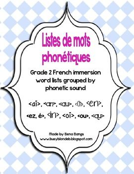 {Listes de Mots Phonétiques!} Word lists for Grade 2 French immersion grouped by phonetic sound