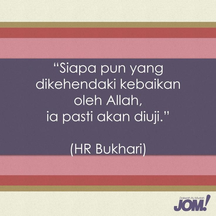 """""""Siapa pun yang dikehendaki kebaikan oleh Allah, ia pasti akan diuji."""" (HR Bukhari)"""