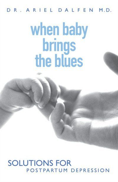 When baby brings the blues solutions for postpartum depression