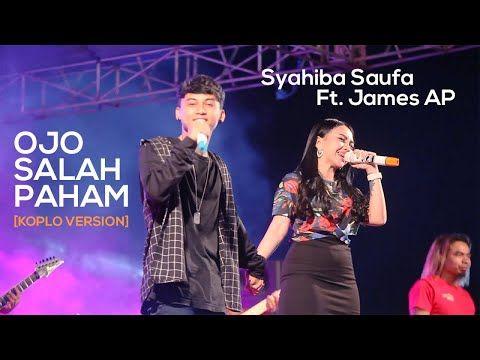 Syahiba Saufa Ft James Ap Ojo Salah Paham Koplo Version Mp3 Song