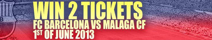 Win 2 tickets for FC Barcelona – Malaga (1st of June) #fcbarcelona #ticket #giveaway