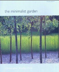 """The minimalist garden , published in 1999, is a seven chapter(plus an introduction)tourabout how 'less is more' in the garden - leading to elegant, tranquil, sublime garden spaces. In his introduction, Christopher Bradley-Hole writes, """"There is something essentially right about minimalism,"""