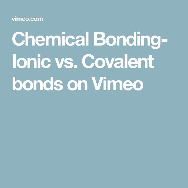 Chemical Bonding- Ionic vs. Covalent bonds on Vimeo