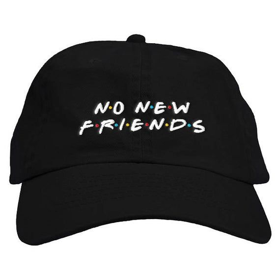 No New Friends Dad Hat Baseball Cap Low Profile  – Products