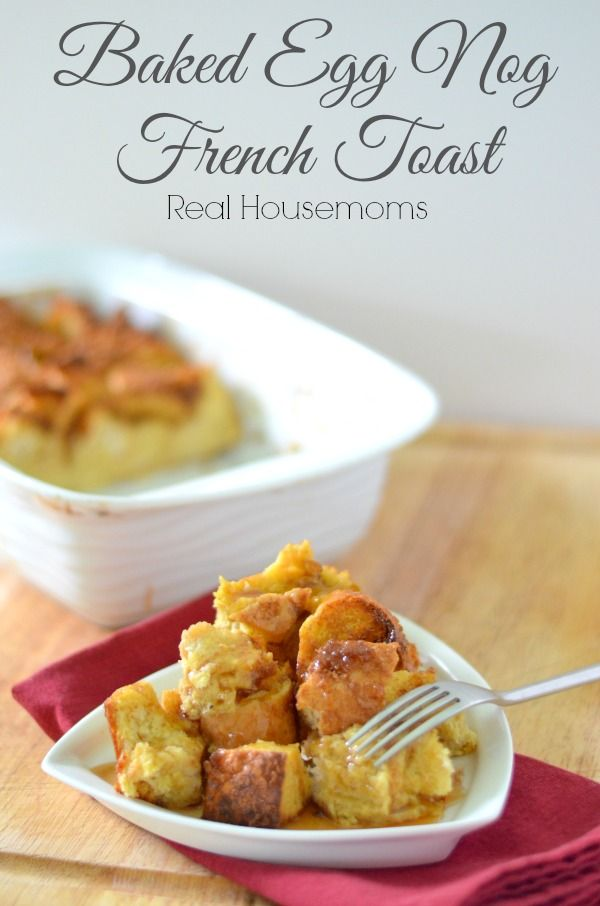 Baked Egg Nog French Toast is the perfect for your Christmas breakfast. It's a simple and tasty make ahead breakfast.