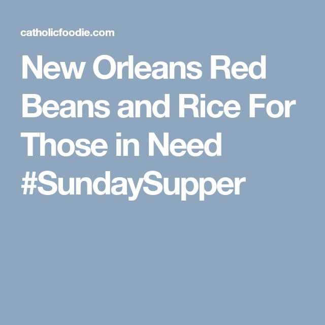 New Orleans Red Beans and Rice For Those in Need #SundaySupper