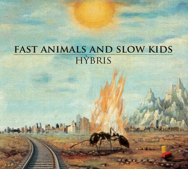 HYBRIS, Fast Animals And Slow Kids