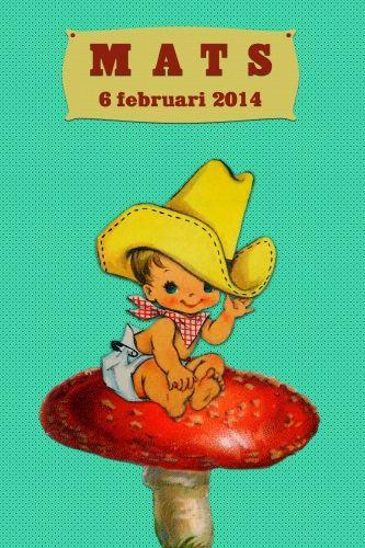 Geboortekaartje retro jongen - Baby cowboy - Pimpelpluis  https://www.facebook.com/pages/Pimpelpluis/188675421305550?ref=hl (# vintage - retro - kindje - stoer - ventje - paddestoel - kleurrijk - origineel)