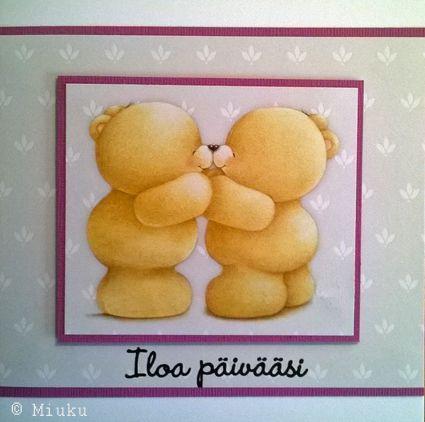 You to your day card. Forever friends. / Iloa päivääsi kortti.
