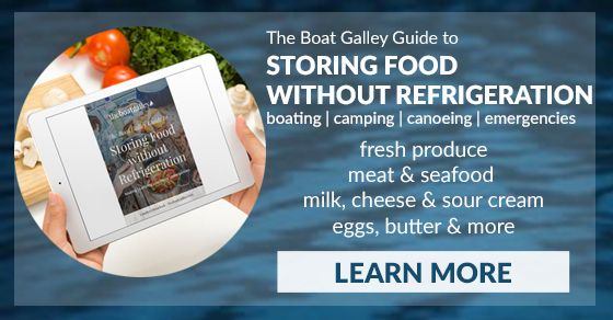 Boating, camping or canoeing without refrigeration? Learn how to take and store all the foods you thought you couldn't have without refrigeration.