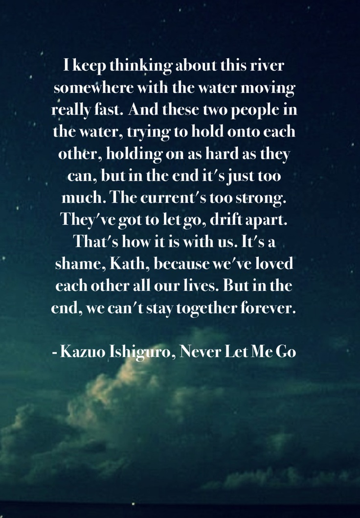 "kazuo ishiguros never let me go essay Essay review notes on reading kazuo ishiguro's ""never let me go"" 628  editor's note: from time to time, a work of fiction considers problems that arise."