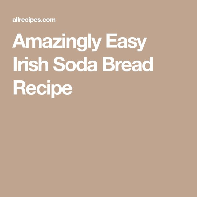 Amazingly Easy Irish Soda Bread Recipe