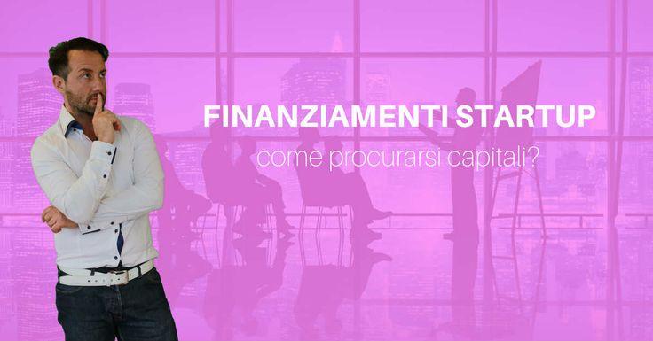 Finanziamenti startup: vuoi aprire la tua nuova attività? Leggi in questo articolo tutte le soluzioni possibili su come trovare capitali per il tuo business