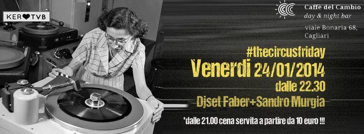 THE CIRCUS FRIDAY – CAFFE' DEL CAMBIO – CAGLIARI – VENERDI 24 GENNAIO 2014