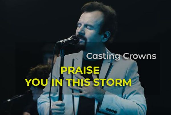 New Audio Casting Crowns Praise You In This Storm Mp3 Lyrics