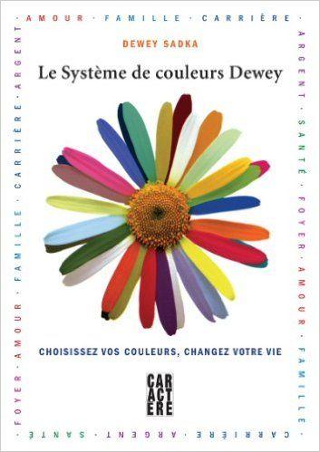 Système de couleurs Dewey Le: Amazon.com: Dewey Sadka: Books